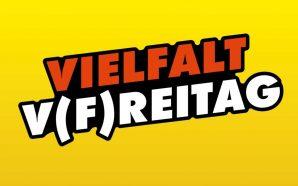 Der ANTENNE VORARLBERG – Vielfalt-V(F)reitag! Jeden ersten Freitag im Monat!