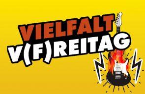 Der ANTENNE VORARLBERG – Vielfalt-V(F)reitag!
